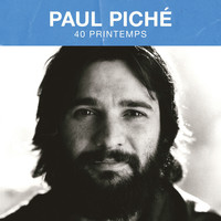 Paul Piché - 40 printemps