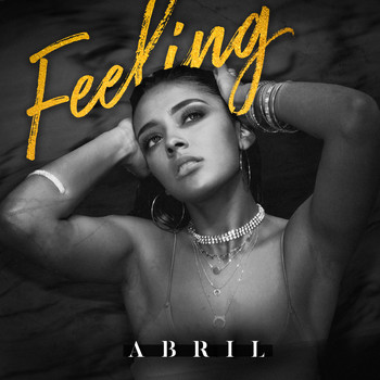 Abril - Feeling (Explicit)