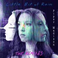 Piper Madison - Little Bit of Rain - The Remixes