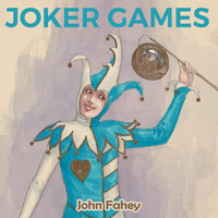 John Fahey - Joker Games