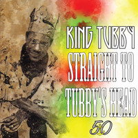 King Tubby - Straight to Tubby's Head