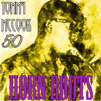 Tommy McCook - Horn Roots (Bunny 'Striker' Lee 50th Anniversary Edition)