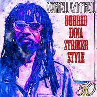 Cornell Campbell - Dubbed Inna Striker Style