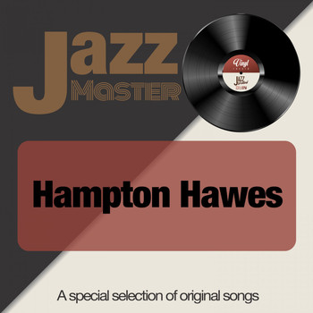 Hampton Hawes - Jazz Master (A Special Selection of Original Songs)