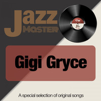 Gigi Gryce - Jazz Master (A Special Selection of Original Songs)