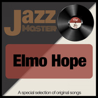 Elmo Hope - Jazz Master (A Special Selection of Original Songs)