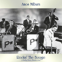Amos Milburn - Rockin' The Boogie (Analog Source Remaster 2019)