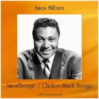 Amos Milburn - Amos'Boogie / Chicken-Shack Boogie (Remastered 2019)