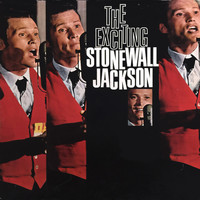 Stonewall Jackson - The Exciting Stonewall Jackson