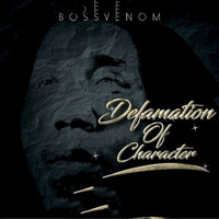 Boss Venom - Defamation of Character (Explicit)