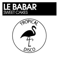 Le Babar - Sweet Cakes