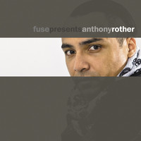 Anthony Rother - Fuse presents Anthony Rother