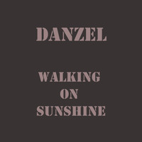 Danzel - Walking On Sunshine