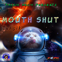 Taksik - Mouth Shut
