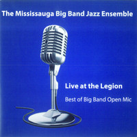 The Mississauga Big Band Jazz Ensemble - Live at the Legion