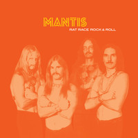 Mantis - Rat Race Rock & Roll