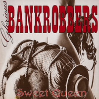 Glorious Bankrobbers - Sweet Queen