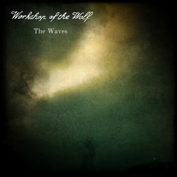 Workshop Of The Wolf - The Waves