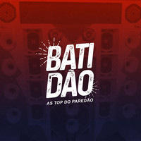 Varios Artistas - Batidão (As Top do Paredão) (Explicit)