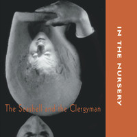 In The Nursery - The Seashell and the Clergyman