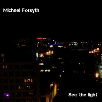 Michael forsyth / - See The Light