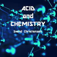 Svend Christensen / - Acid And Chemistry