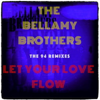 Bellamy Brothers - Let Your Love Flow (The 94 Remixes)