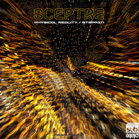 Sceptre - Physical Reality / Steppin