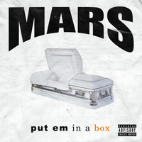 Mars - Put Em In A Box (Explicit)