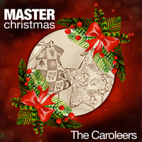 The Caroleers - Master Christmas
