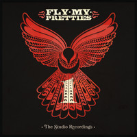 Fly My Pretties - The Studio Recordings, Pt. 1 (Explicit)