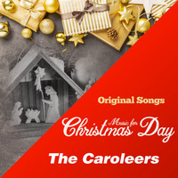 The Caroleers - Music for Christmas Day (Original Songs)