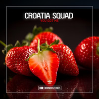 Croatia Squad - You Got Me