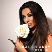 Grace Parry / - How to Love