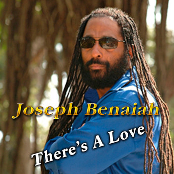 Joseph Benaiah - There's A Love