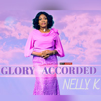 Nelly K - Glory Accorded
