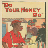 John Lee Hooker - Do Your Honey Do