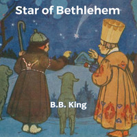 B.B. King - Star of Bethlehem
