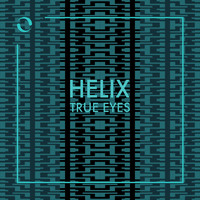 Helix - True Eyes