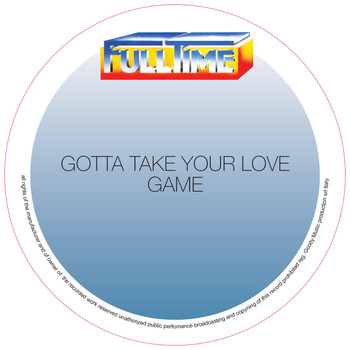 Game - Gotta Take Your Love