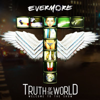 EVERMORE - Truth Of The World: Welcome To The Show