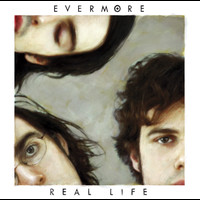 EVERMORE - Real Life