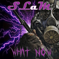 Slam - What Now