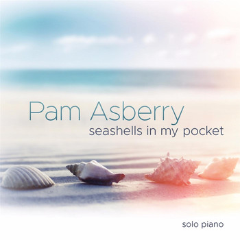 Pam Asberry - Seashells in My Pocket