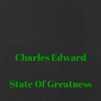 Charles Edward - State Of Greatness (Explicit)