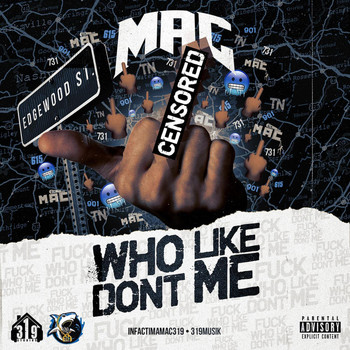MAC - Fuck Who Don't Like Me (Explicit)