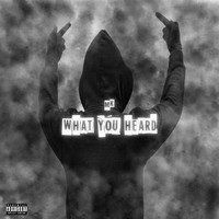 MK - What You Heard (Explicit)