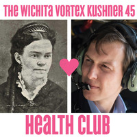 Health Club - The Wichita Vortex Kushner 45 (Explicit)