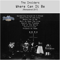 The Insiders - Where Can It Be (Remastered)