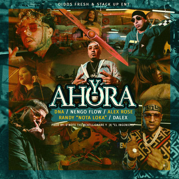 DNA - Y Ahora (feat. Alex Rose, Nengo Flow, Randy Nota Loka & Dalex) (Explicit)